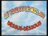 Viaduc de Millau. Dessus-Dessous