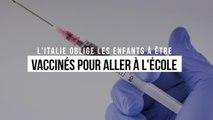 L'Italie oblige les enfants scolarisés à être vaccinés