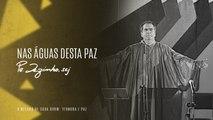 Padre Zezinho, scj - Nas águas desta paz - (Show Ternura e Paz)