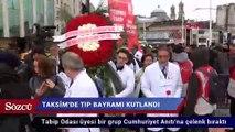 Taksim Meydanı'nda Tıp Bayramı kutlandı