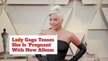 Lady Gaga's Baby Is Just A New Album
