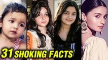 Alia Bhatt 31 SHOCKING UNKNOWN Facts | Happy Birthday Alia Bhatt