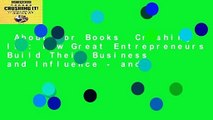 About For Books  Crushing It!: How Great Entrepreneurs Build Their Business and Influence - and