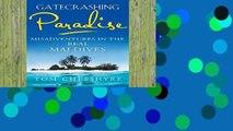 Library  Gatecrashing Paradise: Misadventure in the Real Maldives - Tom Chesshyre