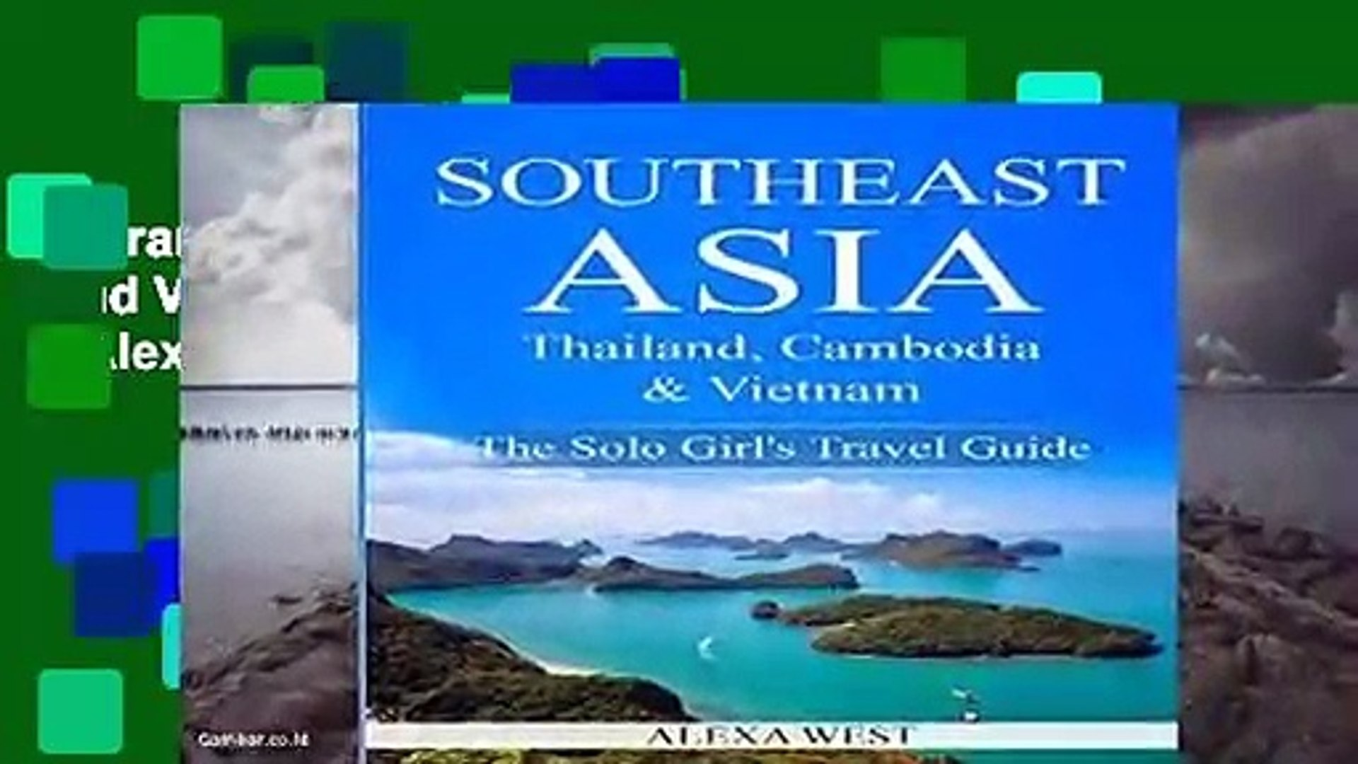 Thailand Southeast Asia Cambodia and Vietnam The Solo Girls Travel Guide