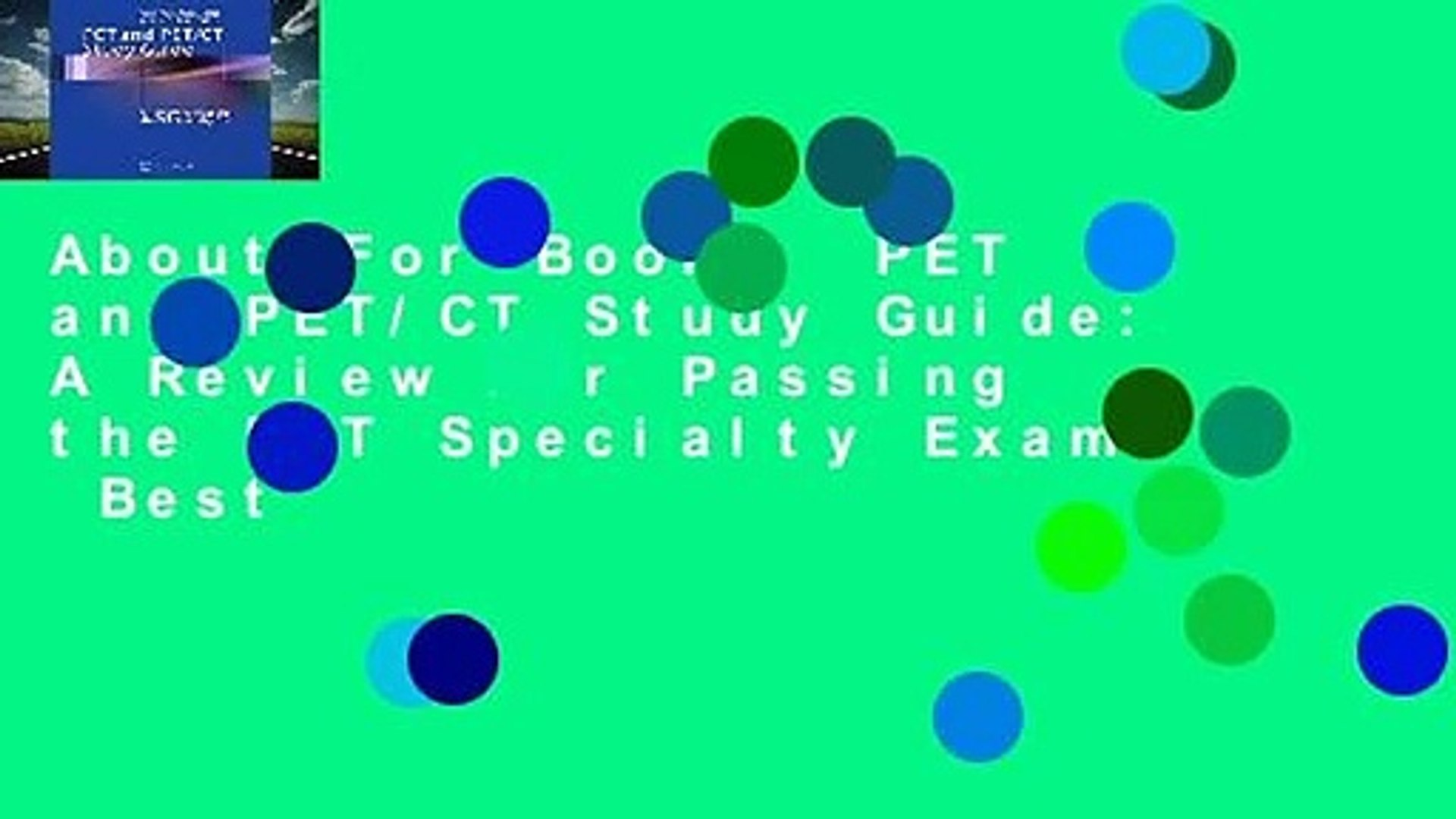 About For Books  PET and PET/CT Study Guide: A Review for Passing the PET Specialty Exam  Best