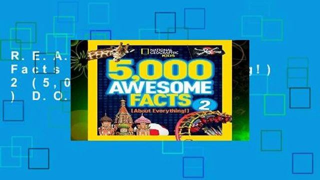 R.E.A.D 5,000 Awesome Facts (About Everything!) 2 (5,000 Awesome Facts ) D.O.W.N.L.O.A.D