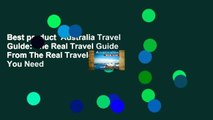 Best product  Australia Travel Guide: The Real Travel Guide From The Real Traveler. All You Need