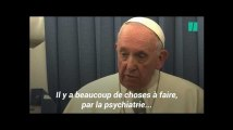 Le pape préconise la psychiatrie pour l'homosexualité constatée à l'enfance
