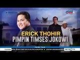Erick Thohir Pimpin Timses Jokowi
