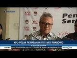 KPU Tolak Perubahan Visi Misi Prabowo-Sandi