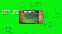 Review  Top Notch 2 Student Book - Joan M. Saslow