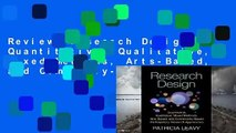 Review  Research Design: Quantitative, Qualitative, Mixed Methods, Arts-Based, and Community-Based