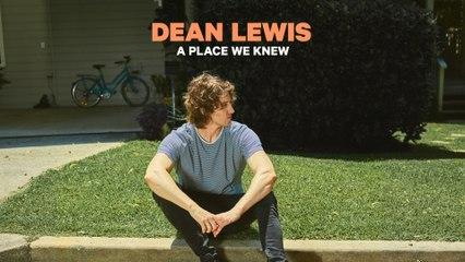 Dean Lewis - A Place We Knew