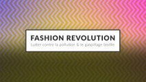 Fashion Revolution : Lutter contre la pollution et le gaspillage textile