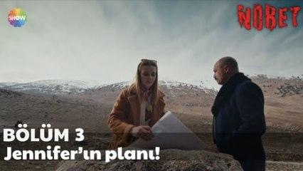Nöbet 3. Bölüm | Jennifer'ın planı