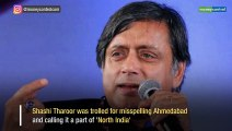 Shashi Tharoor trolled for misspelling Ahmedabad, calling it 'North Indian' city