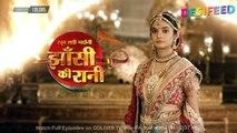 Jhansi Ki Rani - 19th March 2019 _ Colors Tv Jhansi Ki Rani Lakshmibai Serial 20