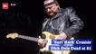 Surf Rock Icon Dick Dale Is Dead