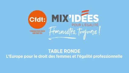 """Mix'Idées 2019 - Table Ronde """"l'Europe pour le droit des femmes et l'égalité professionnelle"""""""