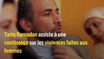 Tariq Ramadan assiste à une conférence sur les violences faites aux femmes