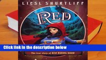 R.E.A.D Red: The True Story of Red Riding Hood D.O.W.N.L.O.A.D