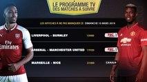 Arsenal - Manchester United, OM-Nice (et le PSG qui ne joue pas)... les affiches du week-end !