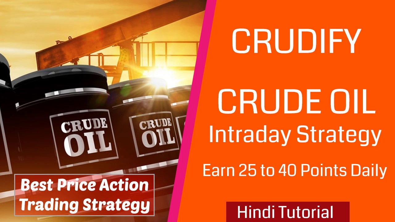 [Hindi] CRUDIFY – Best Crude Oil Intraday Strategy – in Hindi – Intraday Strategy on Crude Oil