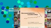 Accountability Leadership: How to Strengthen Productivity Through Sound Managerial Leadership