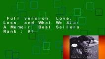 Full version  Love, Loss, and What We Ate: A Memoir  Best Sellers Rank : #1