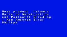 Best product  Islamic Rules on Menstruation and Postnatal Bleeding - Abu Ameenah Bilal Philips