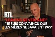 """""""Leaving Neverland"""" : """"Je suis 100% convaincu que les mères ne savaient pas"""", dit Dan Reed"""