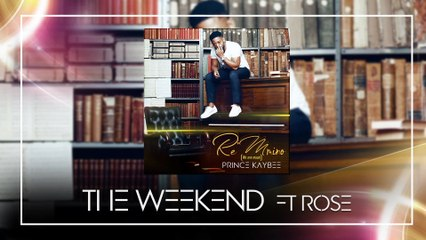 Prince Kaybee - The Weekend