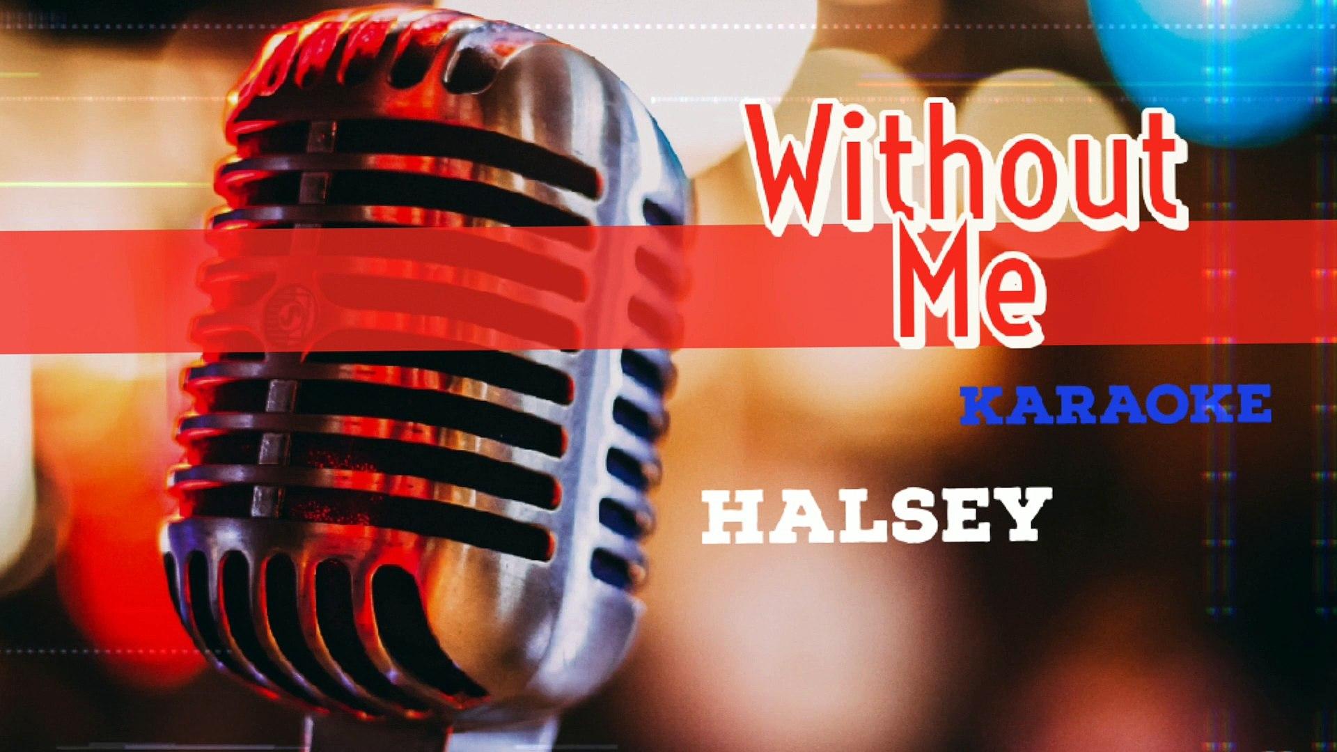 Without Me - Halsey (Karaoke)