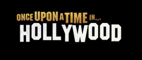 Once Upon a Time in Hollywood - Bande-annonce VO