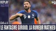 Le fantasme Olivier Giroud, la rumeur Jérémy Mathieu [Replay]I GIRONDINS