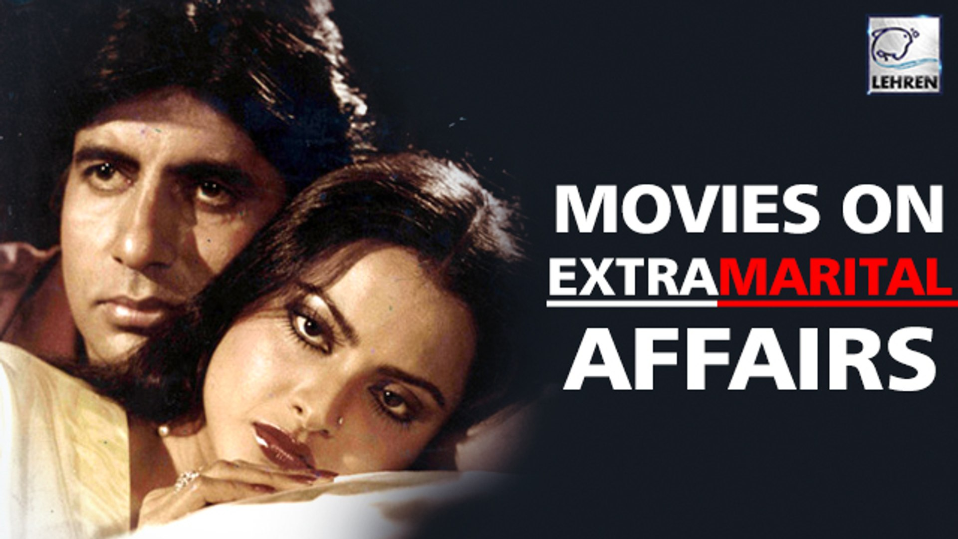 8 Top Bollywood Movies On Extra-Marital Affairs & Adultery