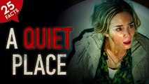 25 Facts about A Quiet Place