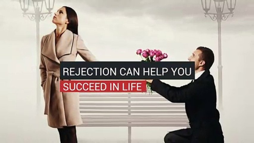 Rejection Can Help You  Succeed In Life