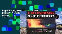Popular CRUSHING SUFFERING: 12 Ultimate Secrets of DEFEATING Stress, Anxiety, Agony, Depression