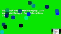 About For Books  Make It Happy: Craft and Color Designs  Best Sellers Rank : #3