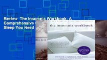 Review  The Insomnia Workbook: A Comprehensive Guide to Getting the Sleep You Need - Stephanie