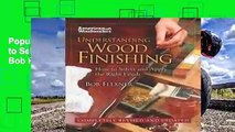 Popular Understanding Wood Finishing  How to Select and Apply the Right Finish - Bob Flexner