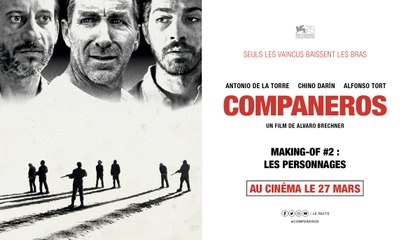 COMPANEROS - Making-of  #2 : Les personnages