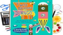 Full E-book  Two Scoops of Django 1.11: Best Practices for the Django Web Framework  Best Sellers