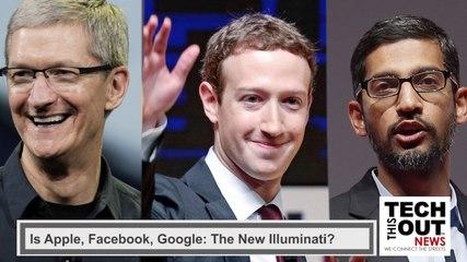 Is Apple,Facebook, Google-The New Illuminati?