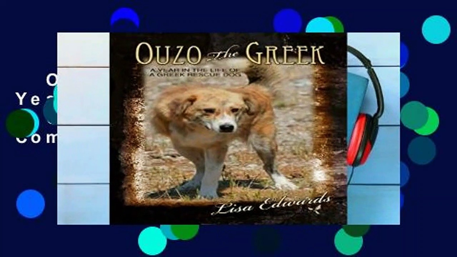 Ouzo the Greek: A Year in the Life of a Greek Rescue Dog Complete