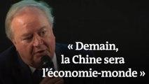 «Dans les années qui viennent, la Chine sera l'économie-monde»