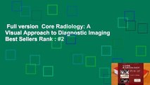 Full version  Core Radiology: A Visual Approach to Diagnostic Imaging  Best Sellers Rank : #2