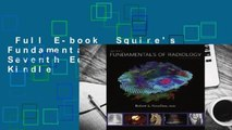 Full E-book  Squire's Fundamentals of Radiology: Seventh Edition  For Kindle